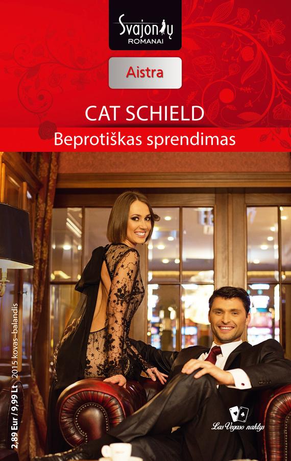 цены Cat Schield Beprotiškas sprendimas ISBN: 978-609-406-877-5
