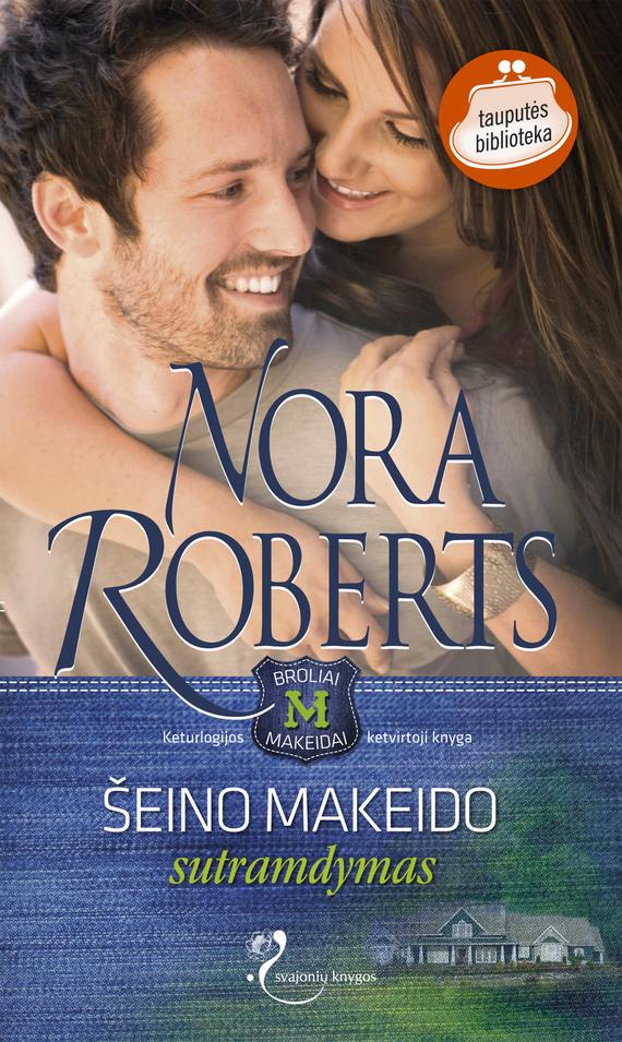 Nora Roberts Šeino Makeido sutramdymas nora roberts devino makeido meilė