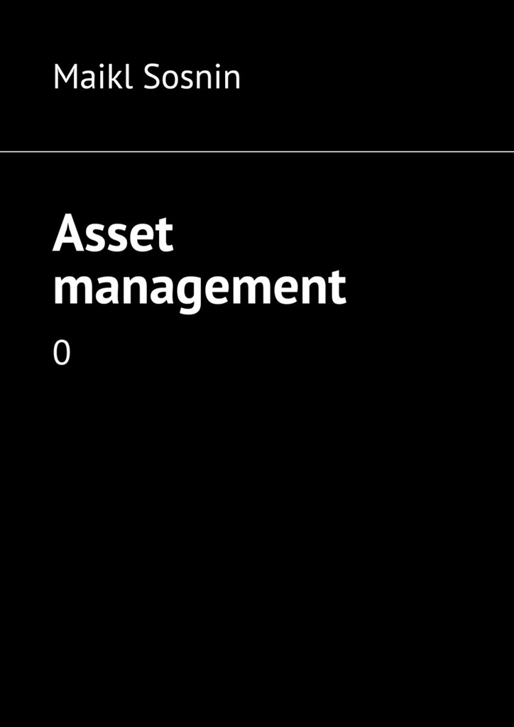 Maikl Sosnin Asset management. 0 corporate real estate asset management