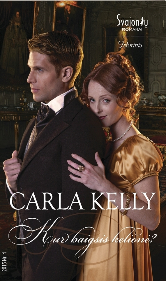 Carla Kelly Kur baigsis kelionė? цена