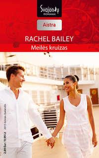 Bailey, Rachel  - Meilės kruizas