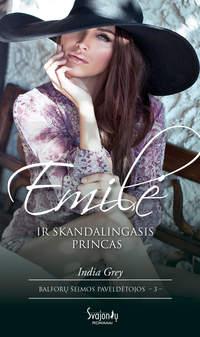 India Grey - Emil? ir skandalingasis princas