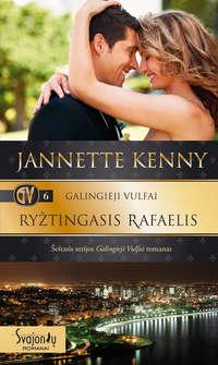 Kenny, Jannette  - Galingieji Vulfai. Ryžtingasis Rafaelis
