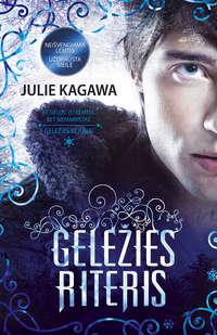 Kagawa, Julie  - Geležies riteris