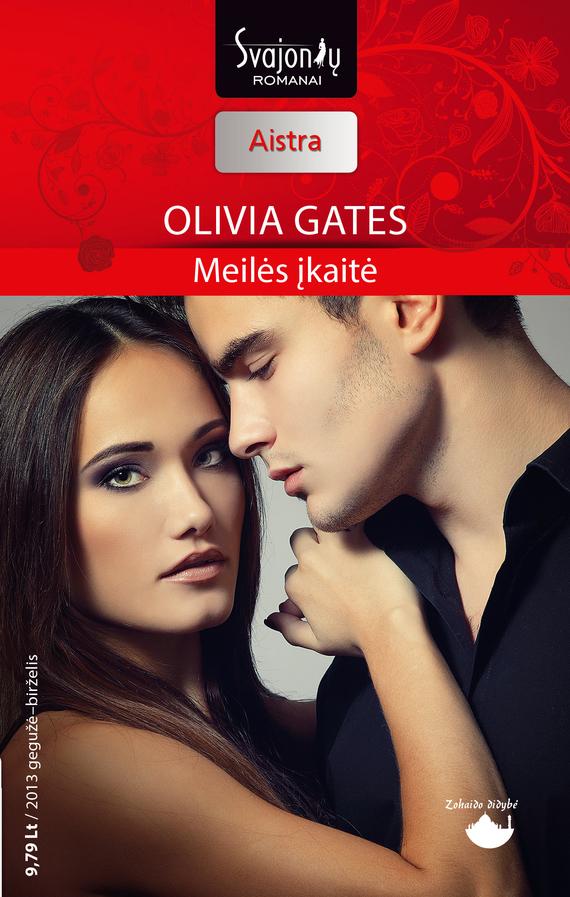 Оливия Гейтс Meilės įkaitė ISBN: 978-609-406-645-0 india grey emilė ir skandalingasis princas