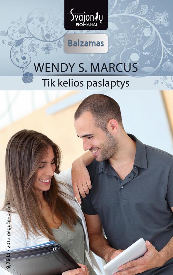Wendy S. Marcus Tik kelios paslaptys wendy s marcus kai vienos nakties per maža