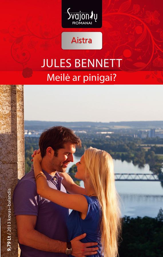 Jules Bennett Meilė ar pinigai? nora roberts devino makeido meilė