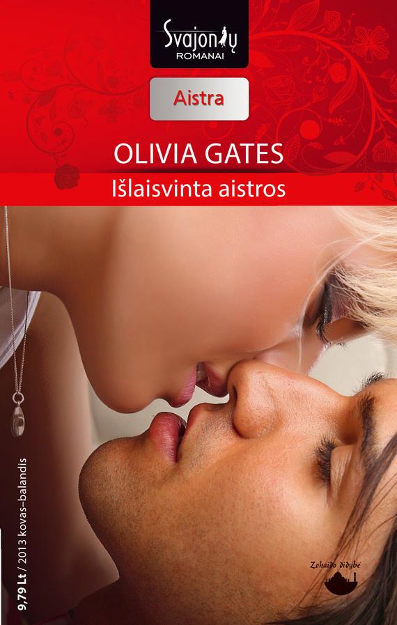 Оливия Гейтс Išlaisvinta aistros ISBN: 978-609-406-660-3 india grey emilė ir skandalingasis princas