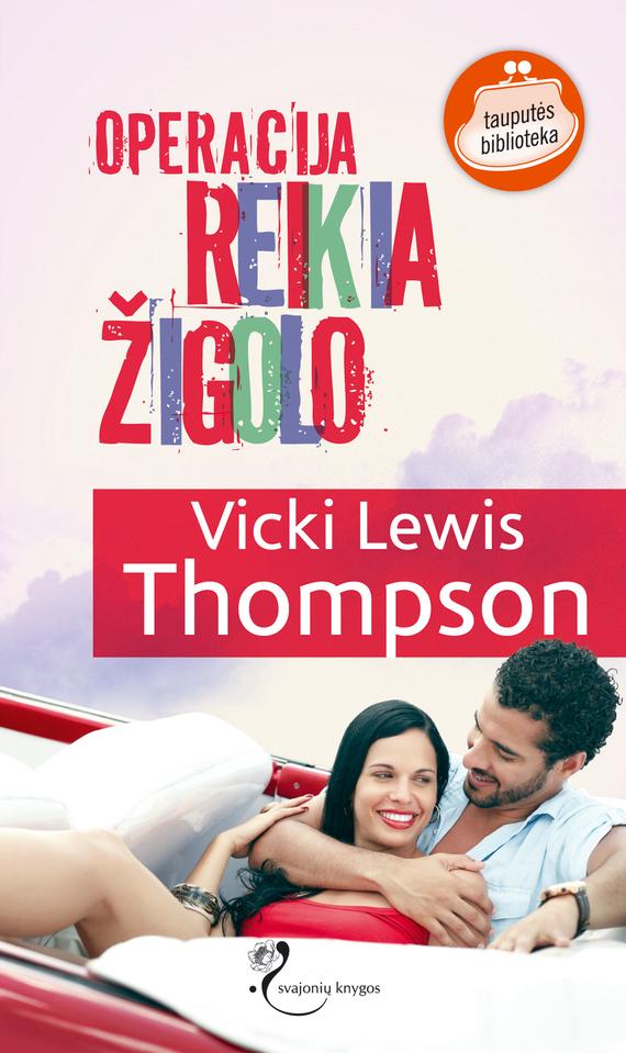 Vicki Lewis Thompson Operacija REIKIA ŽIGOLO ganzo g704 g