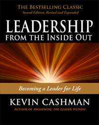 Cashman, Kevin  - Leadership from the Inside Out. Becoming a Leader for Life