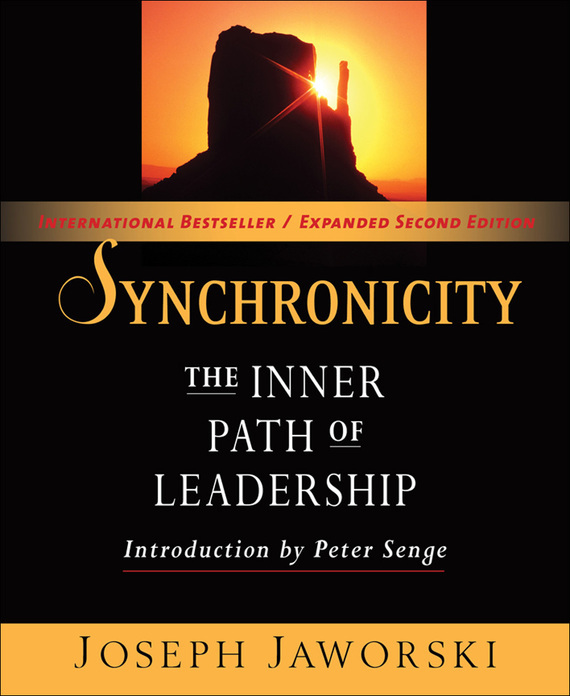 Joseph Jaworski Synchronicity. The Inner Path of Leadership