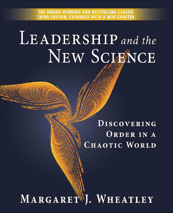 Margaret J. Wheatley Leadership and the New Science. Discovering Order in a Chaotic World norman god that limps – science and technology i n the eighties