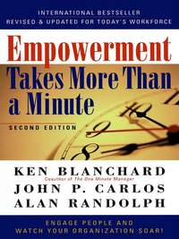 Blanchard, Ken  - Empowerment Takes More Than a Minute