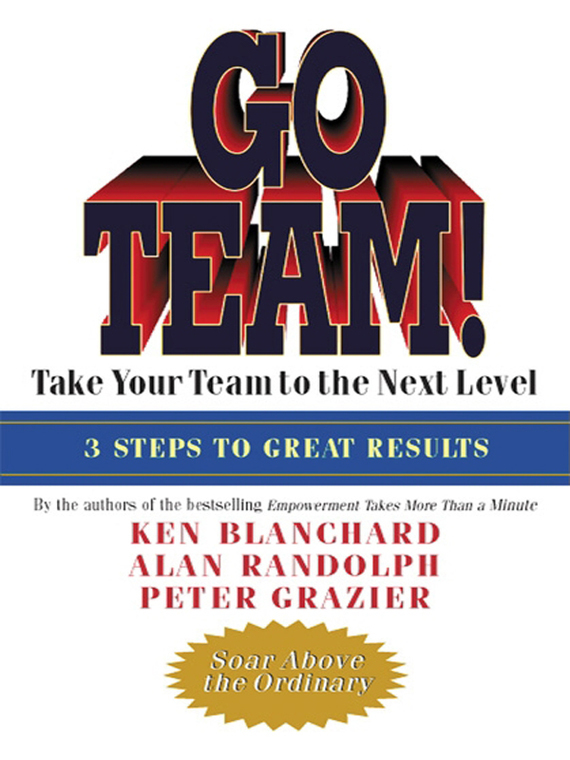 Ken Blanchard Go Team! Take Your Team to the Next Level working guide to reservoir exploration and appraisal