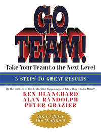 Blanchard, Ken  - Go Team! Take Your Team to the Next Level
