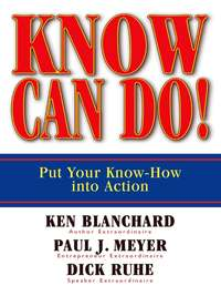 Blanchard, Ken  - Know Can Do! Put Your Know-How Into Action