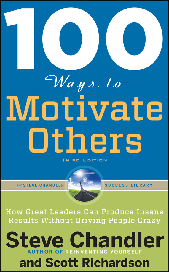 Scott Richardson 100 Ways to Motivate Others: How Great Leaders Can Produce Insane Results Without Driving People Crazy фаллоимитатор реалистичный ultra realistic 8 с вибрацией