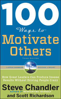 Richardson, Scott  - 100 Ways to Motivate Others: How Great Leaders Can Produce Insane Results Without Driving People Crazy