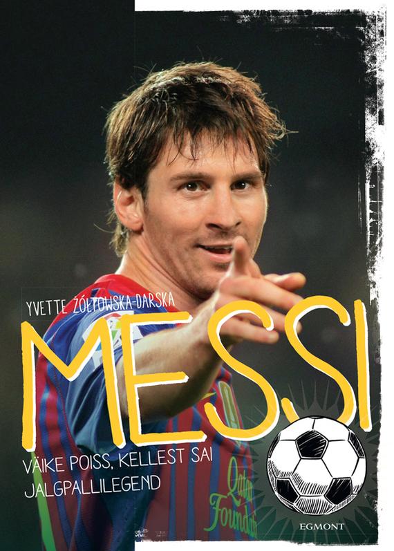 Yvette Żółtowska-Darska Messi. Väike poiss, kellest sai jalgpallilegend lara williamson poiss kes seilas tugitoolis üle ookeani