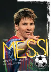 Ż?łtowska-Darska, Yvette  - Messi. V?ike poiss, kellest sai jalgpallilegend