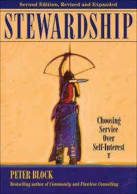 Block, Peter  - Stewardship. Choosing Service Over Self-Interest