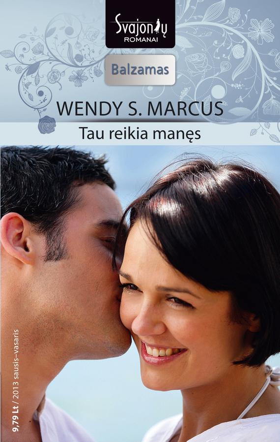 Wendy S. Marcus Tau reikia manęs wendy s marcus kai vienos nakties per maža