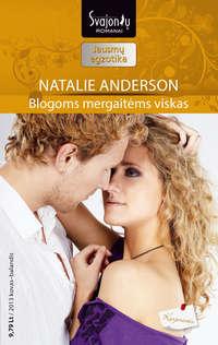 Anderson, Natalie  - Blogoms mergaitėms viskas