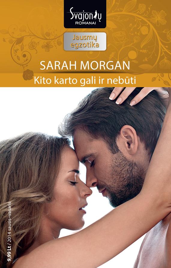 Sarah Morgan Kito karto gali ir nebūti детская кроватка kito micio с продольным мятником