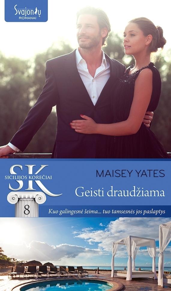 Maisey Yates Geisti draudžiama йетс  yates  полимеризации невидимый