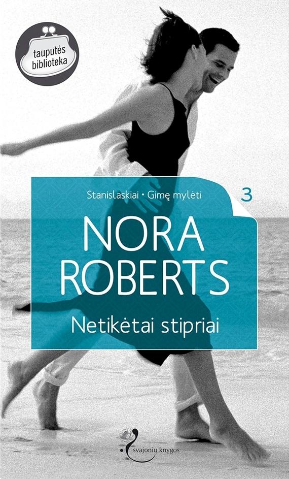 Nora Roberts Netikėtai stipriai nora roberts devino makeido meilė