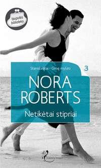 Roberts, Nora  - Netikėtai stipriai