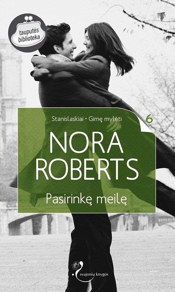 Nora Roberts Pasirinkę meilę nora roberts devino makeido meilė