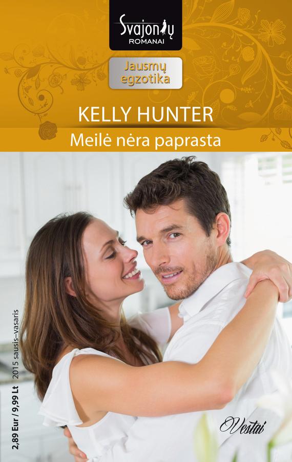 Kelly Hunter Meilė nėra paprasta mira lyn kelly kai nežinojau tavo vardo
