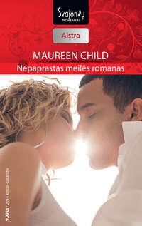 Child, Maureen  - Nepaprastas meilės romanas