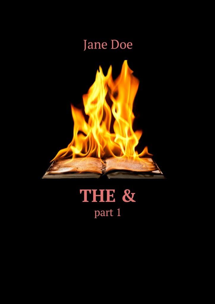 Jane Doe - The&. Part 1