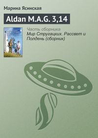 - Aldan M.A.G. 3,14