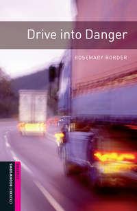 Border, Rosemary  - Drive into Danger