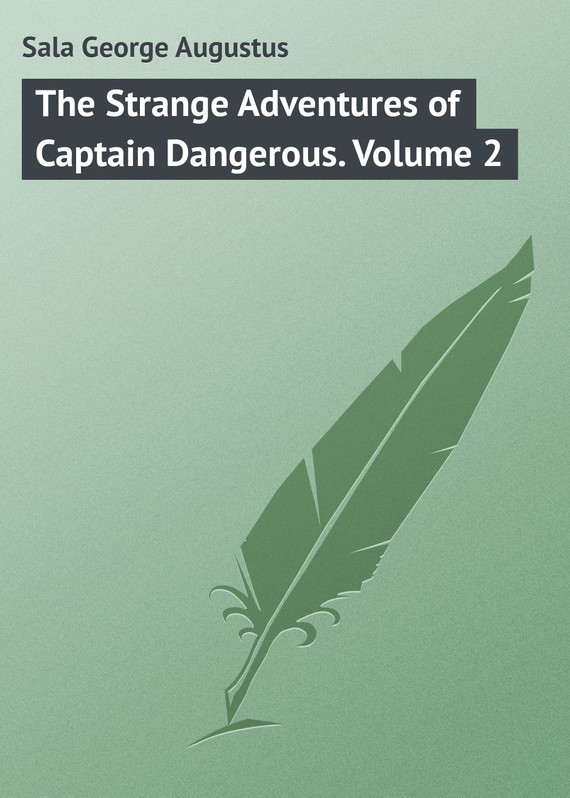 The Strange Adventures of Captain Dangerous. Volume 2
