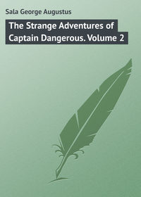 Augustus, Sala George  - The Strange Adventures of Captain Dangerous. Volume 2