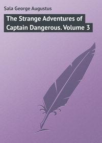 Augustus, Sala George  - The Strange Adventures of Captain Dangerous. Volume 3