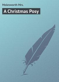 Mrs., Molesworth  - A Christmas Posy