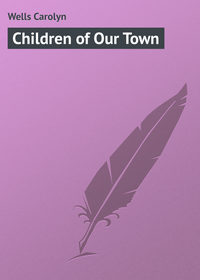 Wells Carolyn - Children of Our Town