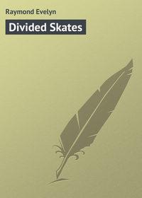 Evelyn, Raymond  - Divided Skates