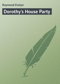 Raymond Evelyn - Dorothy's House Party