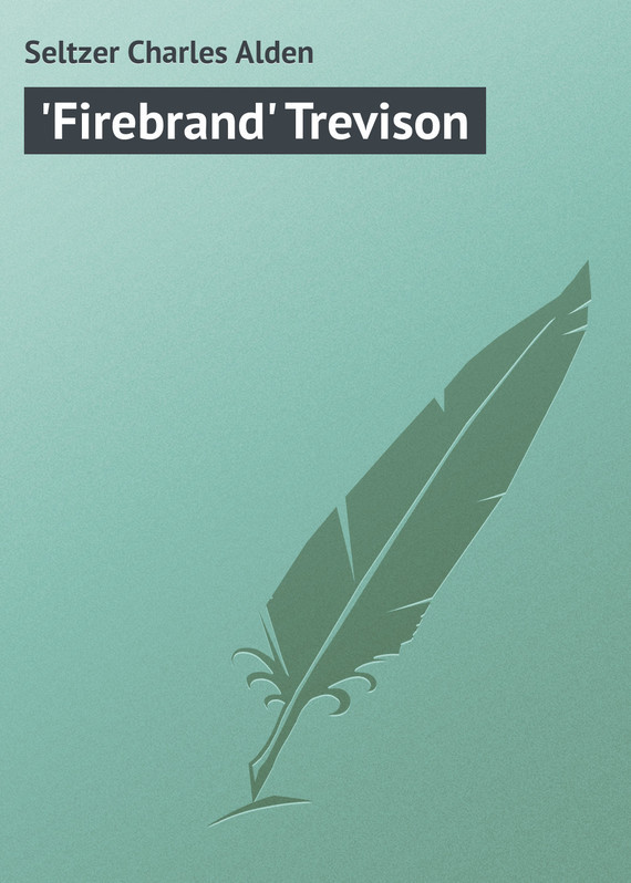 'Firebrand' Trevison
