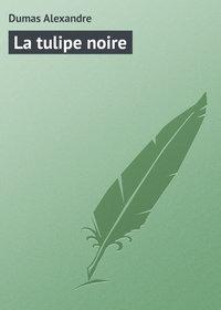 Alexandre, Dumas  - La tulipe noire