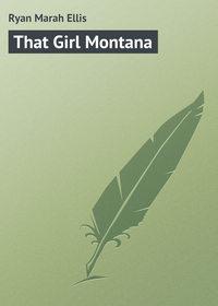 Ellis, Ryan Marah  - That Girl Montana