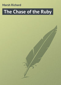 Richard, Marsh  - The Chase of the Ruby