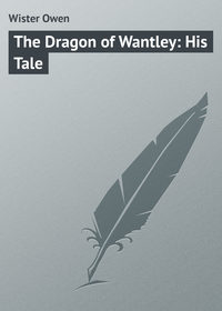 Owen, Wister  - The Dragon of Wantley: His Tale