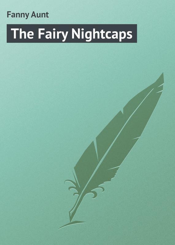 Fanny Aunt The Fairy Nightcaps